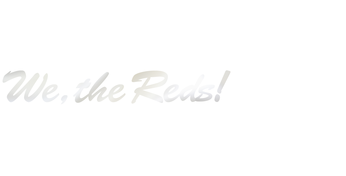 We, the Reds!!